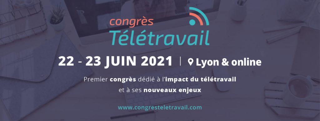 Premier congrès dédié au télétravail – Lyon 2021
